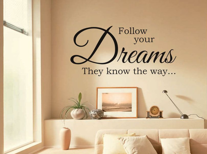 Vinyl Wall Quote Follow Your Dreams They Know The Way Modern Wall Sticker